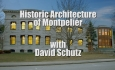 First Wednesdays - Historic Architecture of Montpelier with David Schutz