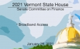 Vermont State House - Broadband Access 1/29/2021