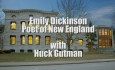 First Wednesdays - Emily Dickinson: Poet of New England with Huck Gutman