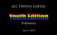 All Things LGBTQ Youth Edition: Polyamory