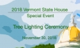 Vermont State House Special Event - Tree Lighting Ceremony 2018