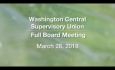 Washington Central Supervisory Union - Full Board Meeting  3/28/18