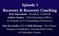 Understanding Vermont's Opioid Crisis - Episode 3: Recovery & Recovery Coaching