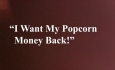 Celluloid Mirror - I Want My Popcorn Money Back!