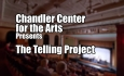 Chandler Center for the Arts Presents - The Telling Project