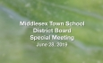 Middlesex Town School District Board - Special Meeting June 28, 2019